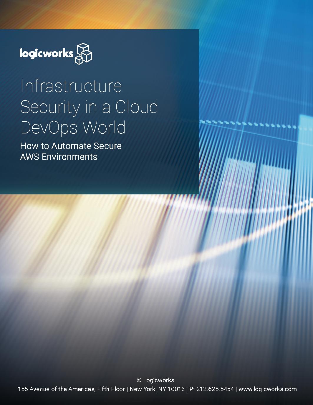 Logicworks eBook - Infrastructure Security in a Cloud DevOps World